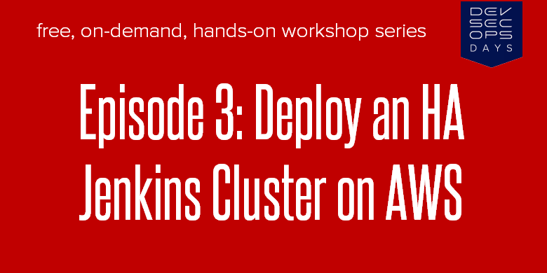Episode 3:Deploy a Highly Available Jenkins Cluster on AWS